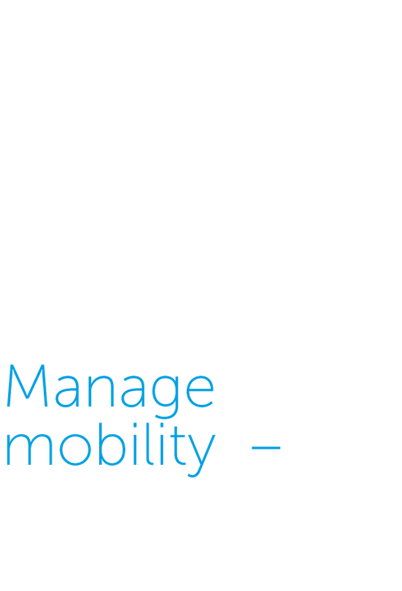 Manage mobility
